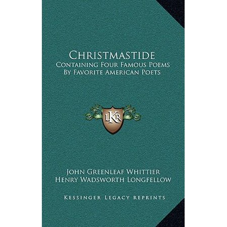 Christmastide : Containing Four Famous Poems by Favorite American Poets: The River Path; Excelsior; The Rose; Baby Bell