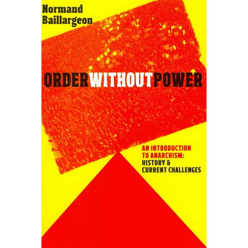 Order Without Power: An Introduction to Anarchism, History and Current Challenges