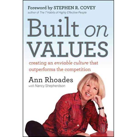 Built on Values: Creating an Enviable Culture That Outperforms the Competition