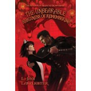Books of Unexpected Enlightenment: The Unbearable Heaviness of Remembering (Paperback)