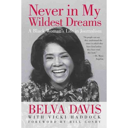 Never in My Wildest Dreams : A Black Woman's Life in Journalism