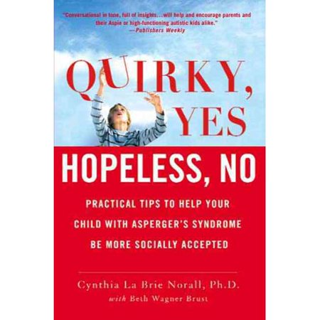 Quirky  Yes Hopeless No  Practical Tips To Help Your Child With Aspergers Syndrome Be More Socially Accepted