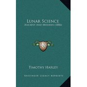 Lunar Science : Ancient and Modern (1886)