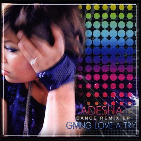 Adesha   Giving Love A Try  Dance Remix Ep   Cd