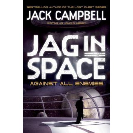 Against All Enemies. Jack Campbell Writing as John G. Hemry (Jack Campbell Victorious)