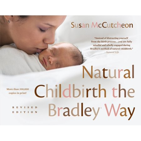 Natural Childbirth the Bradley Way : Revised Edition