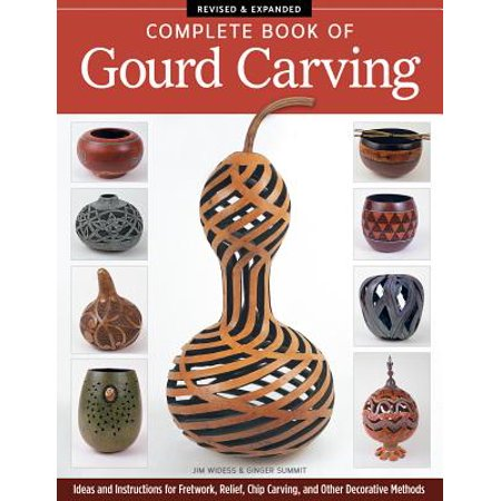 Complete Book of Gourd Carving, Revised & Expanded