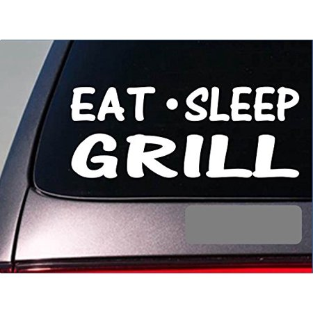 Eat Sleep Grill Sticker *G908* 6
