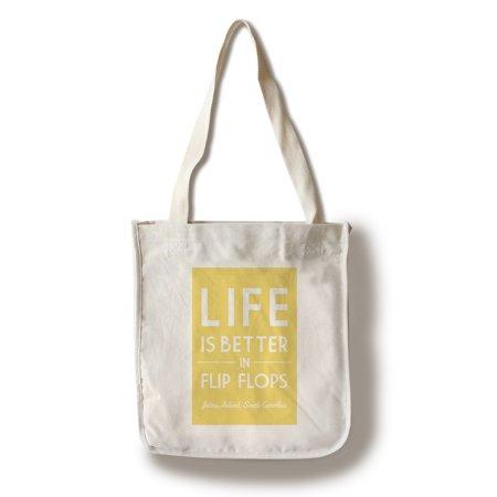 South Carolina Flip Flops - Johns Island, South Carolina - Life is Better in Flip Flops - Simply Said - Lantern Press Artwork (100% Cotton Tote Bag - Reusable)