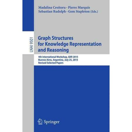 Graph Structures for Knowledge Representation and Reasoning: 4th International Workshop, Gkr 2015, Buenos Aires, Argentina, July 25, 2015, Revised Selected Papers