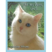 Adventures of Spicy - 1: All My Purrs, Spicy (Paperback)