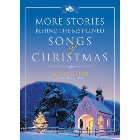 More Stories Behind the Best-Loved Songs of Christmas -