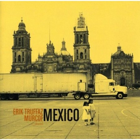 MEXICO [ERIK TRUFFAZ] [CD] [1 DISC]