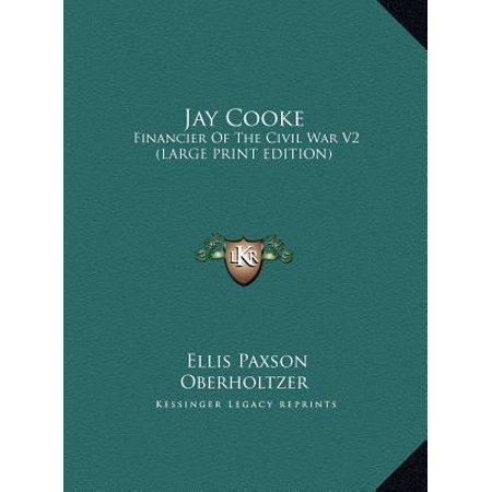 Fox V2 Print - Jay Cooke : Financier of the Civil War V2 (Large Print Edition)
