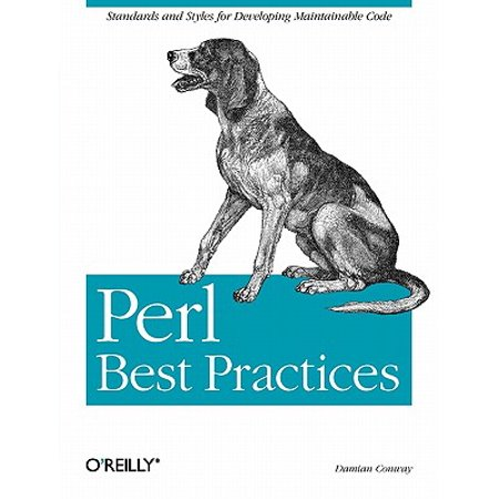 Perl Best Practices : Standards and Styles for Developing Maintainable