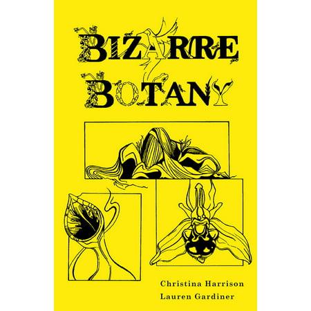 Bizarre Botany : An A-Z Adventure Through the Plant