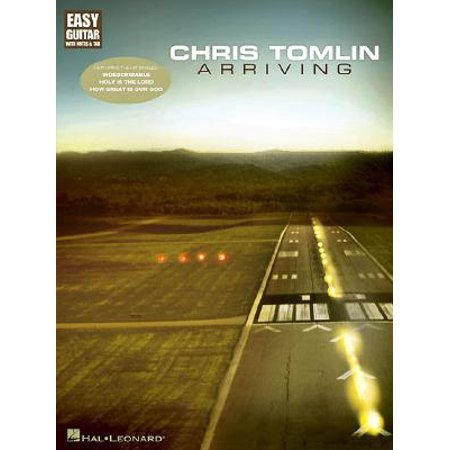 Hal Leonard Chris Tomlin - Arriving (Easy Guitar with Notes & Tab) Easy Guitar Series Softcover by Chris