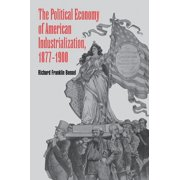 The Political Economy of American Industrialization, 1877–1900 - eBook