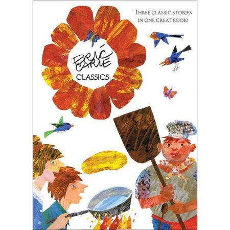 Eric Carle Classics: The Tiny Seed; Pancakes, Pancakes; Walter the Baker by