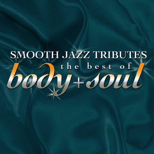Smooth Jazz Tribute To Best Of Body & Soul / Var