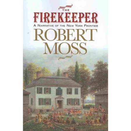 The Firekeeper  A Narrative Of The New York Frontier