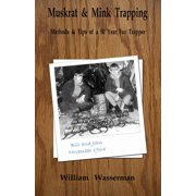 Muskrat and Mink Trapping: Methods and Tips of a Fifty-Year Fur Trapper - eBook