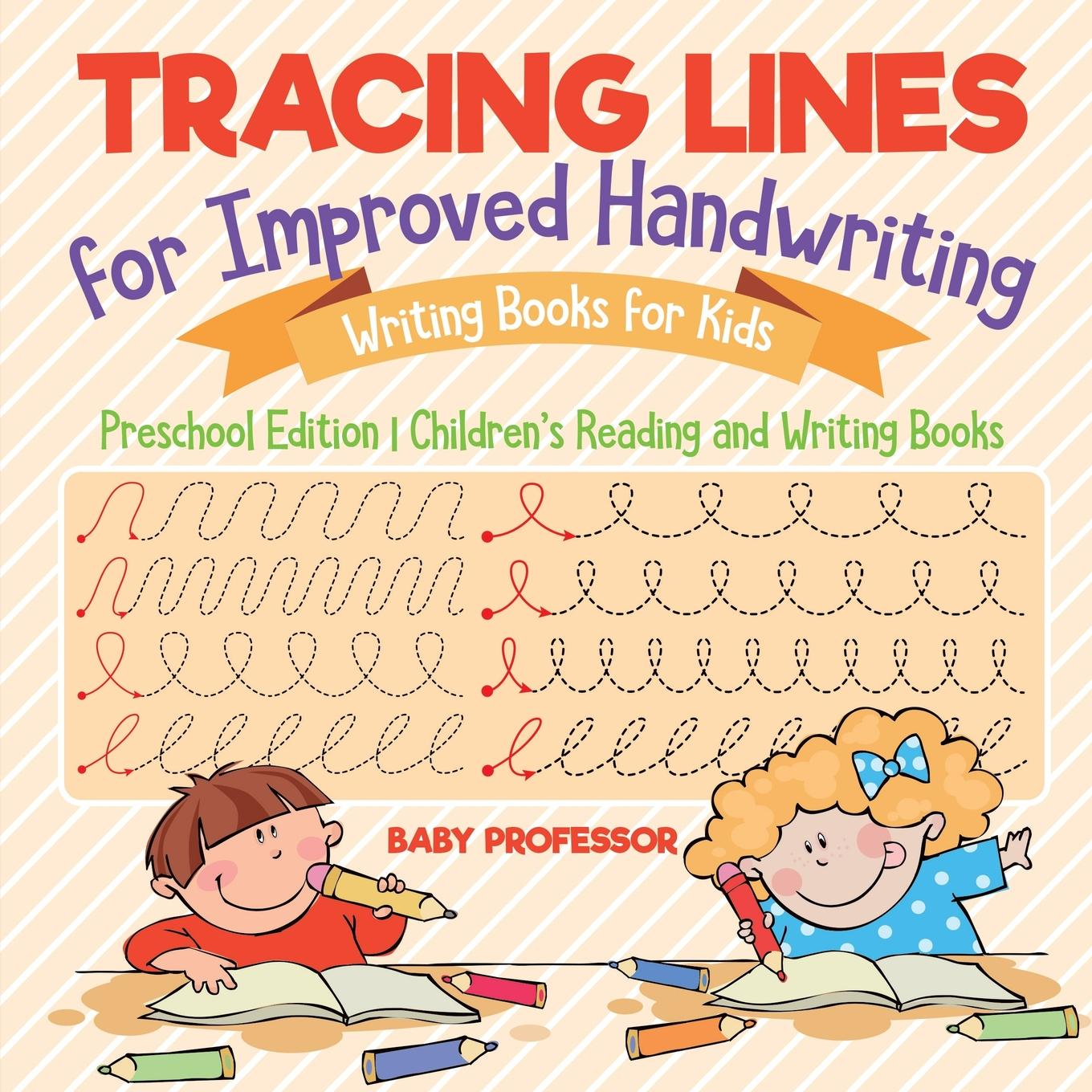 Tracing Lines for Improved Handwriting - Writing Books for Kids - Preschool Edition Children's Reading and Writing Books