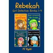 Rebekah - Girl Detective Books 1-4 : Fun Short Story Mysteries for Children Ages 9-12 (the Mysterious Garden, Alien Invasion, Magellan Goes Missing, Ghost Hunting)