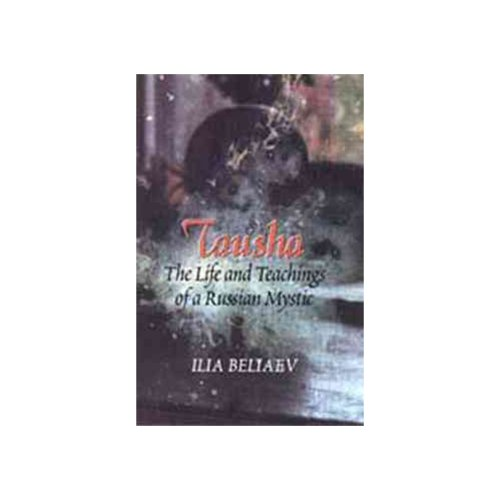 Tausha: The Life and Teachings of a Russian Mystic
