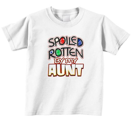 Spoiled Rotten By My Aunt Toddler T Shirt