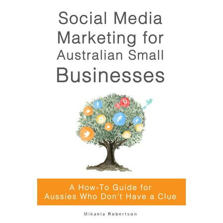 Social Media Marketing for Australian Small Businesses - (10 Small Business Social Media Marketing Tips)