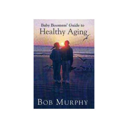 Baby Boomers Guide to Healthy Aging by