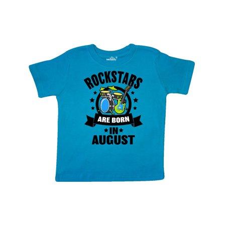 Rockstars are Born in August Birthday Toddler T-Shirt Rock Star Toddler T-shirt