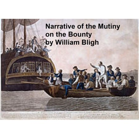 A Narrative of the Mutiny on Board His Majesty's Ship Bounty - eBook ()