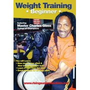 Weight Training: Beginner Featuring Bodybuilding Master Charles Glass by RISING SUN