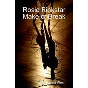 Rosie Rinkstar Make or Break - eBook