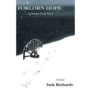 Forlorn Hope : A Donner Party Story