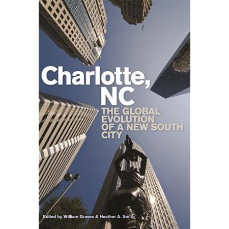 Charlotte, NC : The Global Evolution of a New South City - Costume Store Charlotte Nc