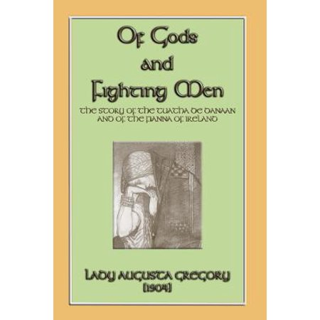Of Gods and Fighting Men - The Story of the Tuatha de Danaan and the Fianna of - Nd Fighting Irish