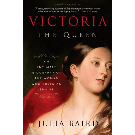 Victoria: The Queen : An Intimate Biography of the Woman Who Ruled an Empire - Who Is Queen Isabella