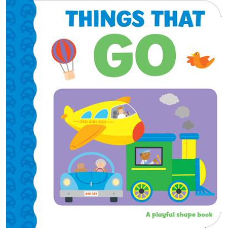 Things That Go : A Playful Shape Book (The Shape Of Things Evelyn Character Analysis)