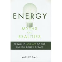 Energy Myths and Realities: Bringing Science to the Energy Policy Debate (Hardcover)