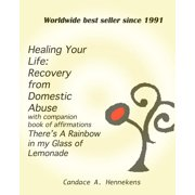 Healing Your Life: Recovery from Domestic Abuse with Companion Book of Affirmations, There's a Rainbow in my Glass of Lemonade - eBook