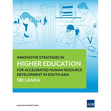Innovative Strategies in Higher Education for Accelerated Human Resource Development in South Asia - (Best Education System In Asia)
