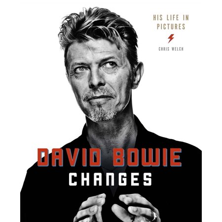 David Bowie Changes : His Life in Pictures 1947 -