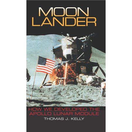 Moon Lander : How We Developed the Apollo Lunar (Apollo Lunar Lander)
