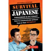 Survival Japanese : How to Communicate without Fuss or Fear Instantly! (A Japanese Phrasebook)