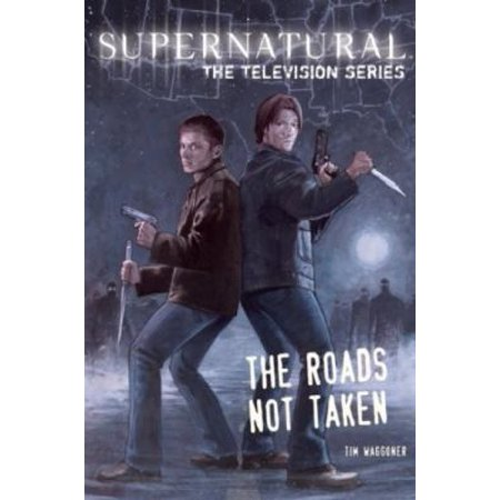 - Supernatural The Television Series -The Roads Not Taken (Paperback)