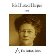 Works of Ida Husted Harper - eBook