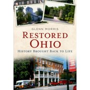 Restored Ohio : History Brought Back to Life